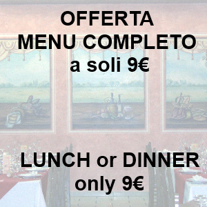 Offer with FULL MENU DINNER or LUNCH € 9
